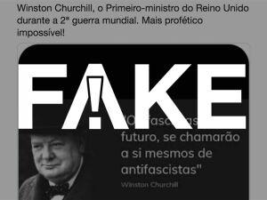É #FAKE que Winston Churchill disse que 'os fascistas do futuro chamarão a si mesmos de antifascistas'