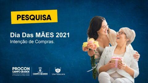 PROCON Campo Grande realiza pesquisa de intenção de compras para o Dia das Mães