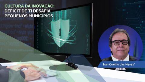Cultura da Inovação: Déficit de T.I desafia pequenos municípios
