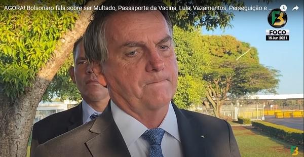 Em pronunciamento com apoiadores, presidente falou sobre ser multado, Passaporte da Vacina e Lula