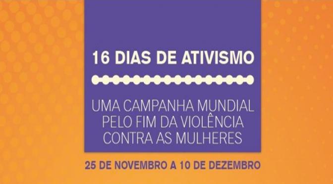 """A campanha dos """"16 Dias de Ativismo"""" é uma mobilização mundial que ocorre  em mais de 160 países 5d88be560aa2"""